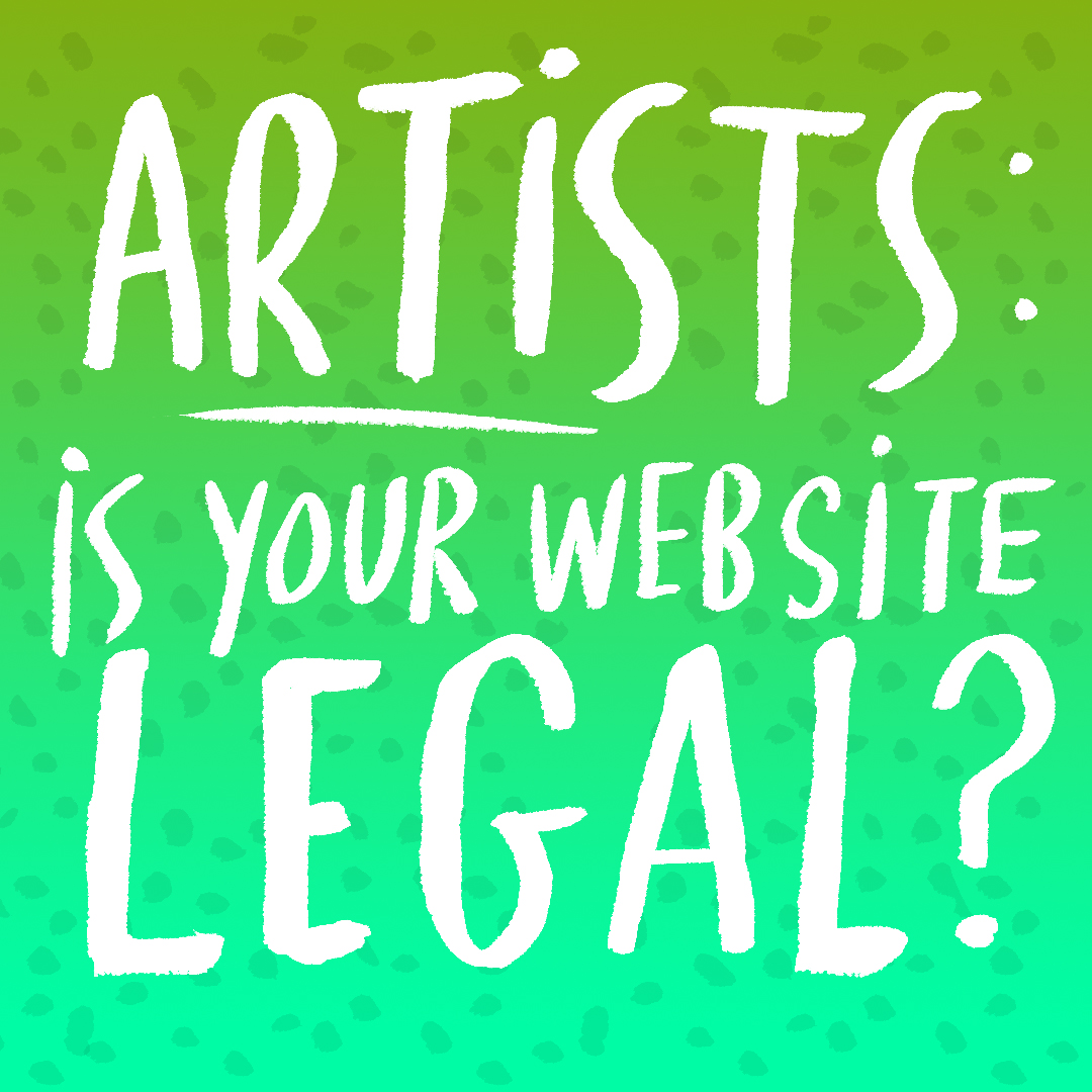 Artists, get your web site LEGALLY SOUND. Read this.